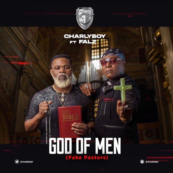 Charlyboy Ft. Falz – God Of Men (Fake Pastors)
