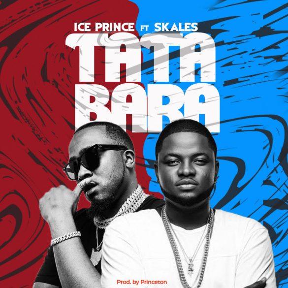 Ice Prince x Skales – Tatabara