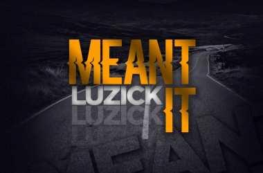 Luzick – Mean It