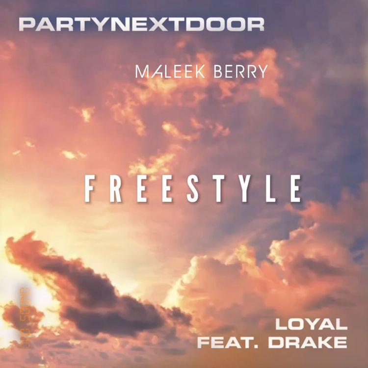 Maleek Berry – Loyal (Freestyle) ft. PartNextDoor x Drake