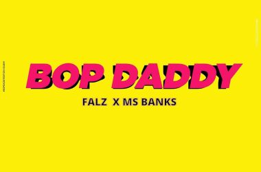 Falz x Mz Banks – Bop Daddy