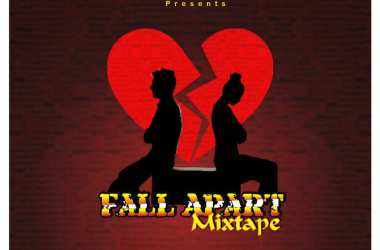 LocaaTunes x DJ Sheyboy – Fall Apart Mixtape
