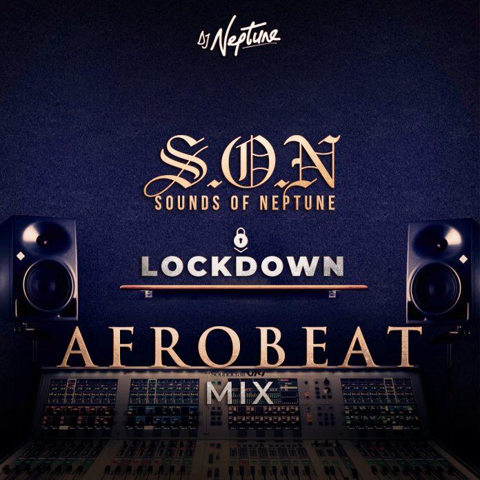 DJ Neptune – Sounds Of Neptune [Afrobeat Lock Down Mix]