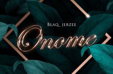 Blaq Jerzee – Onome