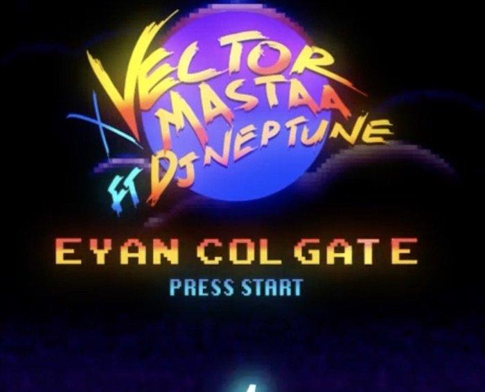 Vector & Mastaa ft. DJ Neptune – Eyan Colgate