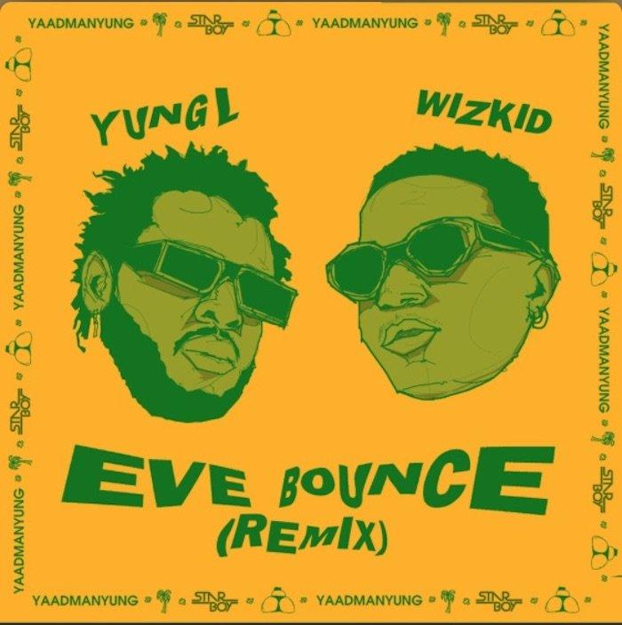 Yung L x Wizkid – Eve Bounce (Remix)