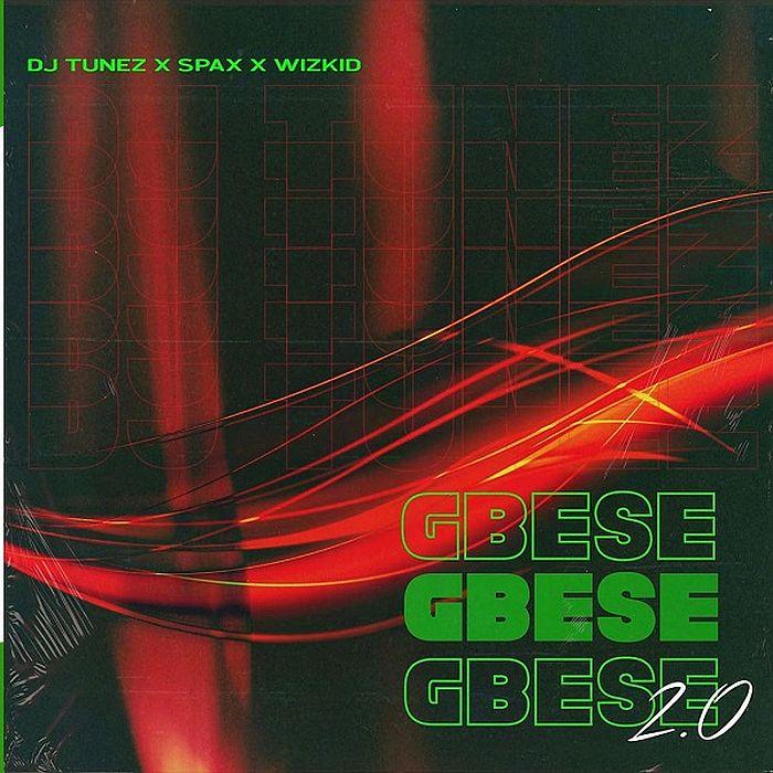 DJ Tunez x Wizkid x Spax – Gbese 2.0