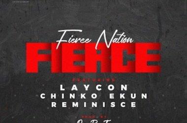 Laycon ft. Chinko Ekun x Reminisce – Fierce