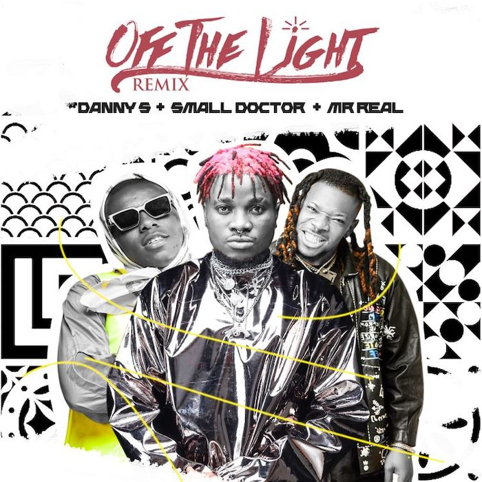 Danny S x Small Doctor x Mr Real – Off The Light (Remix)