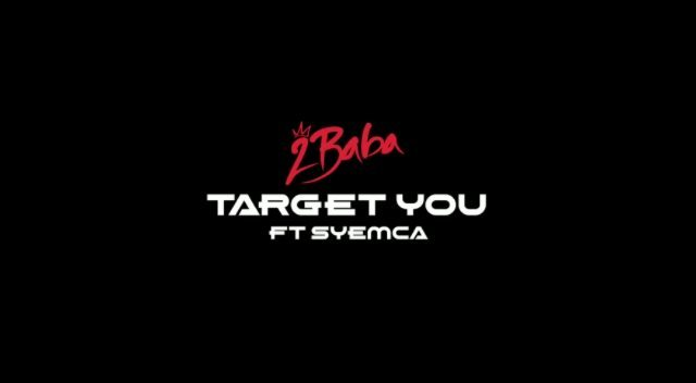 2Baba ft. Syemca - Target You