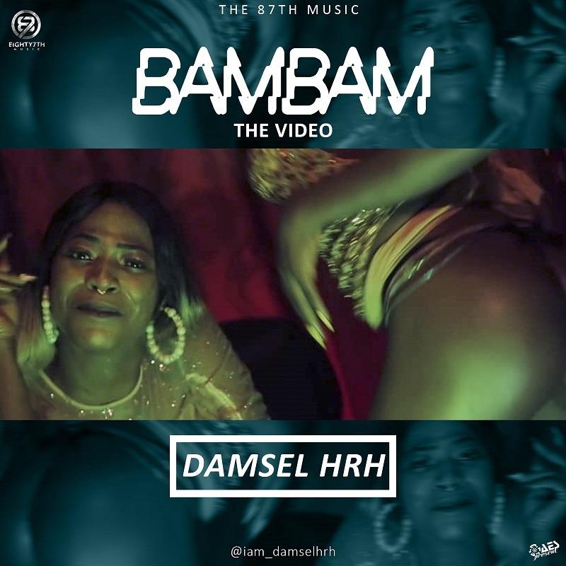 Damsel HRH – BamBam (The Video)