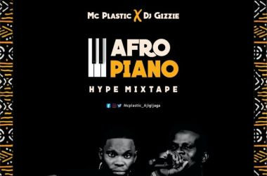DJ Gizzie – Afropiano Hype Mixtape