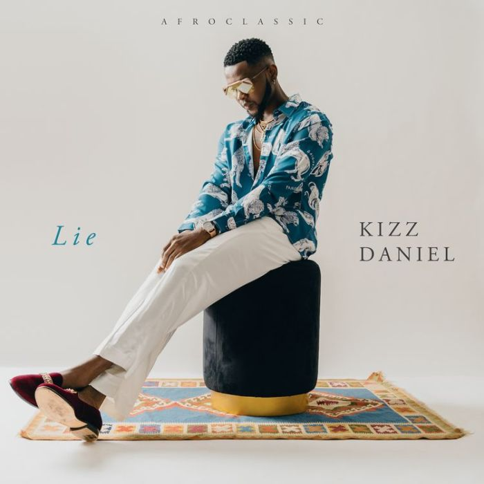 Kizz Daniel – Lie
