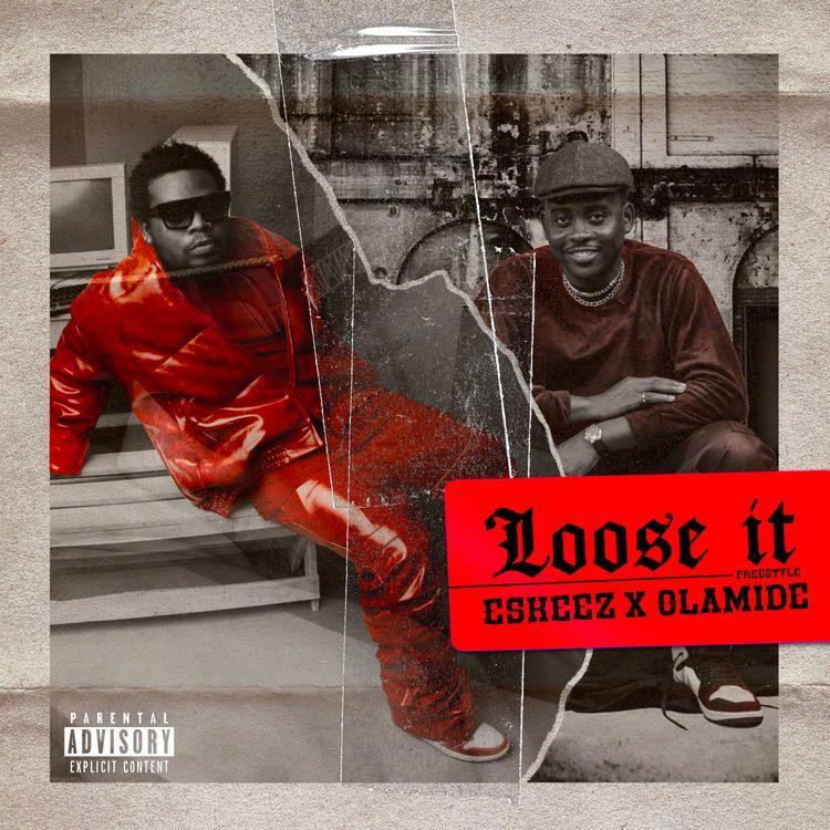 Olamide & Eskeez – Loose It