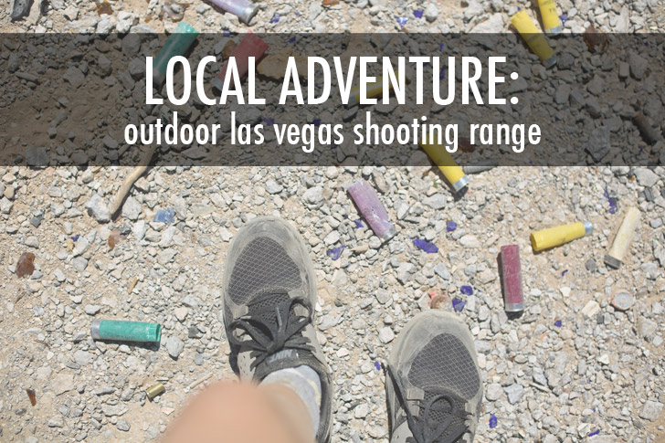 Local Adventurer Link-Up and Feature: Outdoor shooting ranges in Las Vegas.