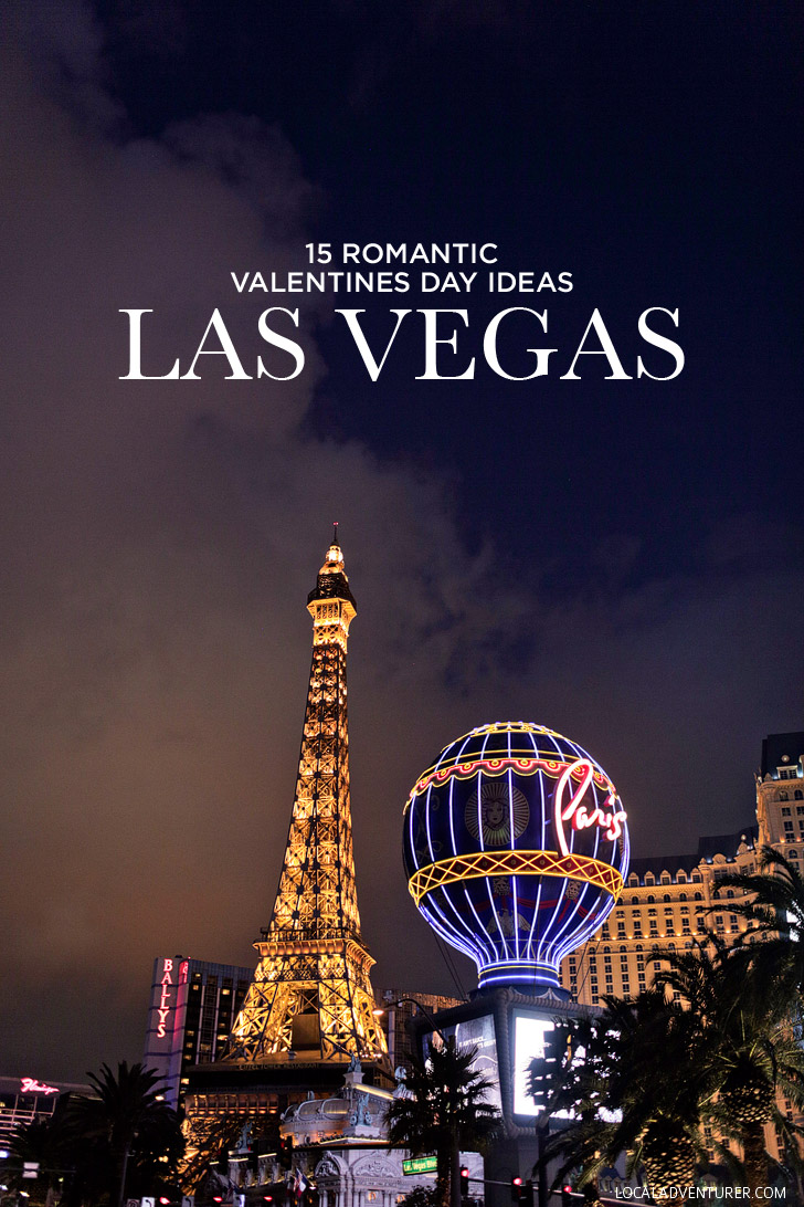 15 Romantic Ideas for Valentines Day Las Vegas Edition.