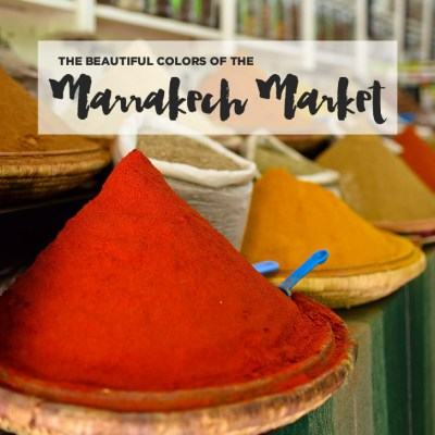 Photo Diary: The Beautiful Colors of the Marrakech Market.