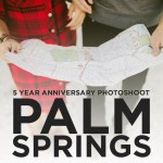 5 Year Anniversary Shoot in Palm Springs