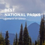 15 Best National Parks to Visit in the Summer