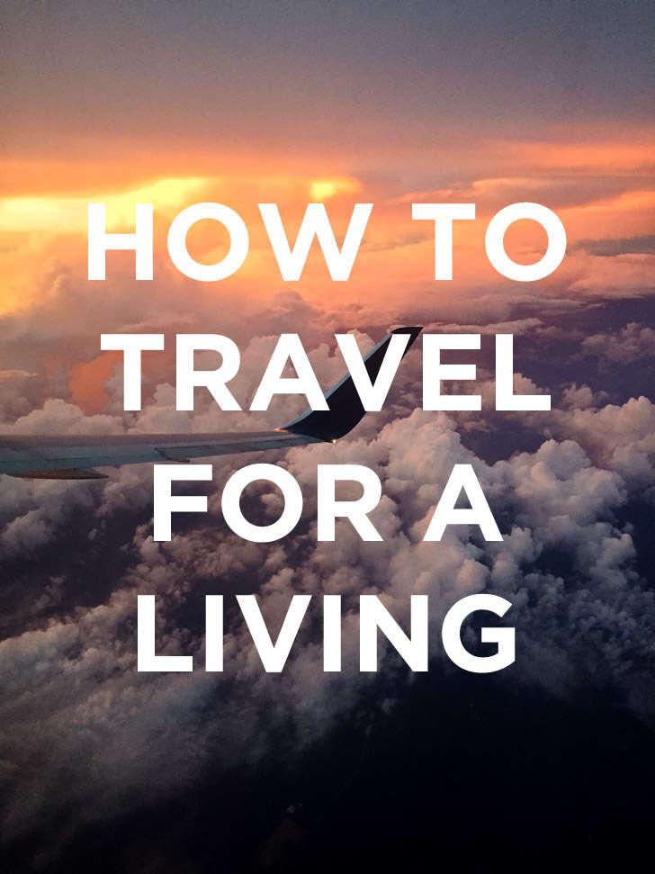 How to Travel for a Living // localadventurer.com