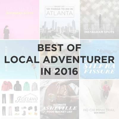 Most Popular Posts and Best of Local Adventurer in 2016 // localadventurer.com