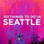 Ultimate Seattle Bucket List (101 Things to Do in Seattle WA)