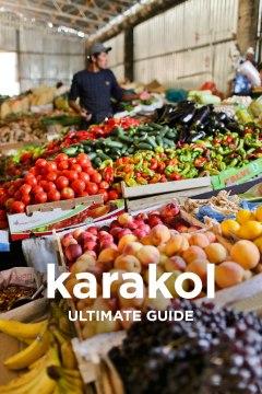 Your Ultimate Guide to Karakol Kyrgyzstan - 21 Best Things to Do in Karakol // localadventurer.com
