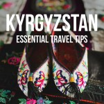 15 Things You Must Know Before Visiting Kyrgyzstan