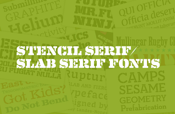 Stencil serif and slab serif fonts