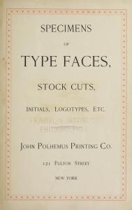 Specimens of type faces, stock cuts, initials, logotypes, etc by John Polhemus Printing Co. 1 edition (1 ebook) - first published in 1895