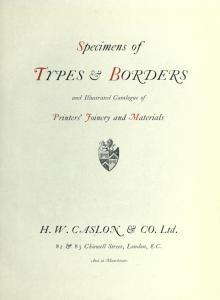 Specimens of types & borders and illustrated catalogue of printers' joinery and materials by H.W. Caslon & Co. 1 edition (1 ebook) - first published in 1915