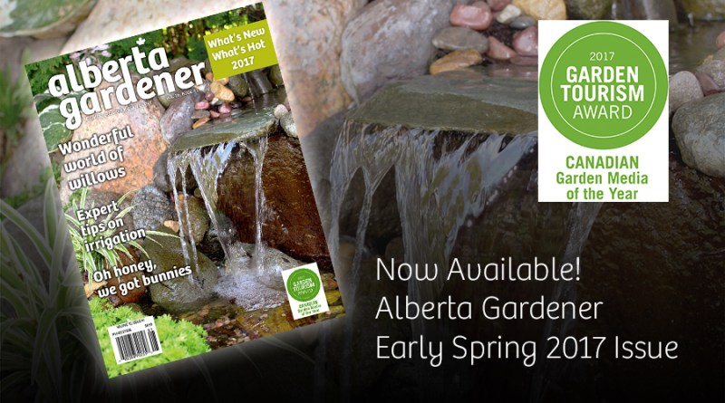 Alberta Gardener Early Spring 2017 issue