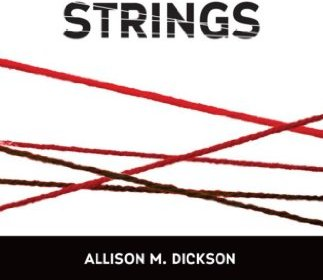 Strings, Allison Dickson, horror, dark