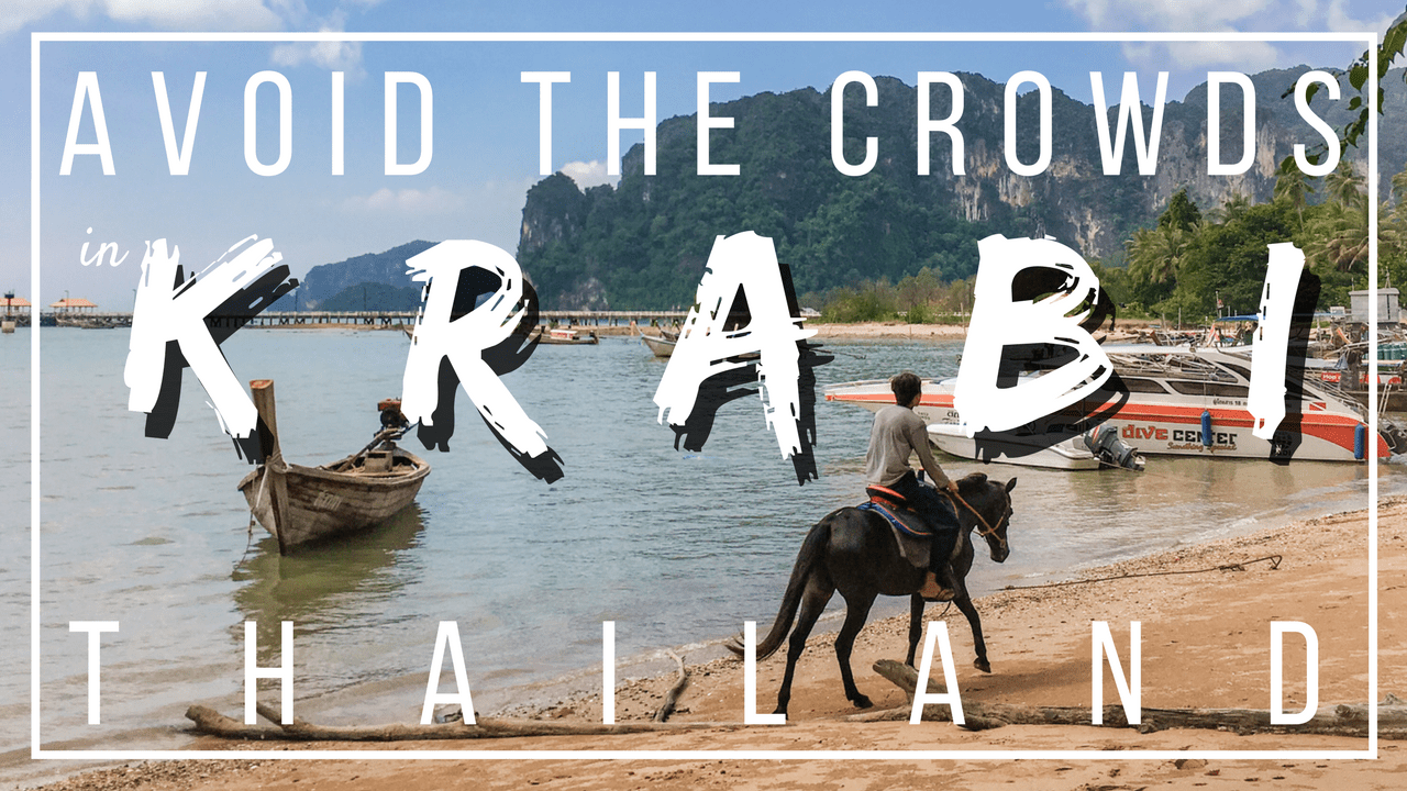 Best things to do in Krabi Thailand: Avoid The Crowds | Good Vibes Only