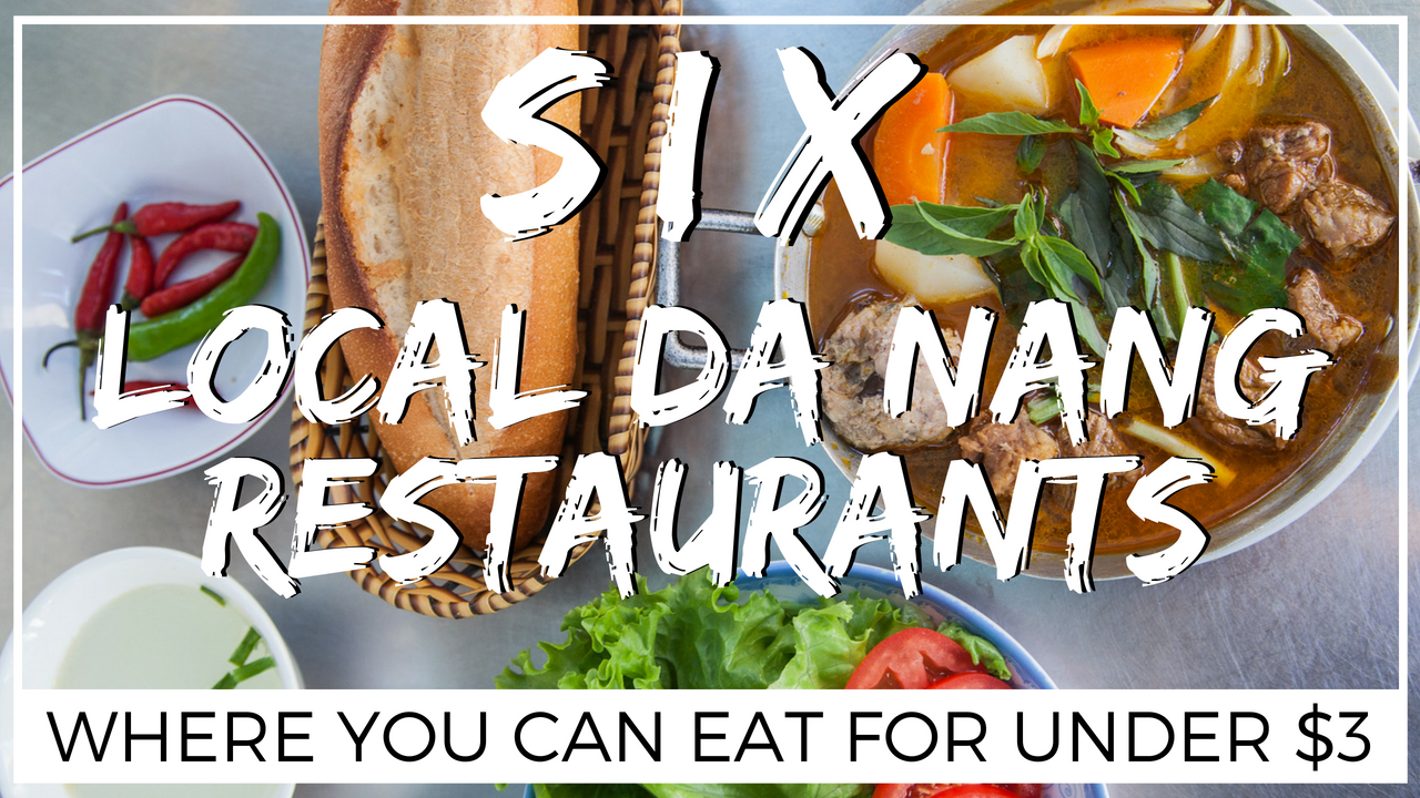 LOCAL NOMS | 6 Local Da Nang Restaurants Where You Can Eat For Under $3