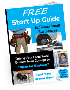 Start a Local Small Business Start up Guide