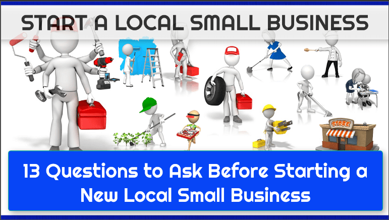 13 Questions to Ask Before Starting a Local Small Business