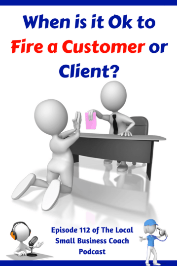 When is it Ok to Fire a Customer or Client?