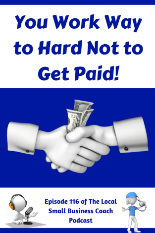 You Work Way to Hard Not to Get Paid