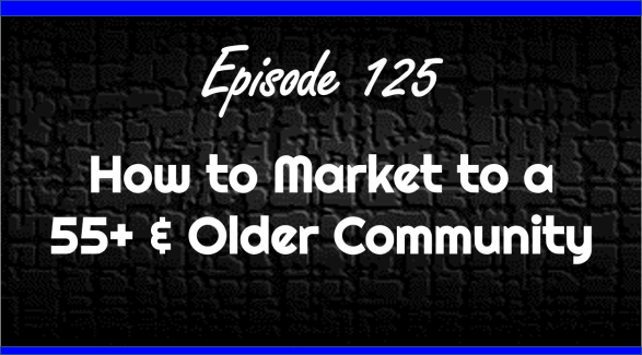 How To Market A 55 And Older Community