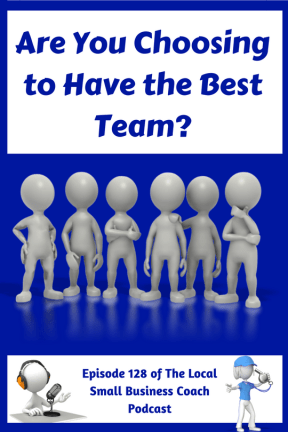 Are You Choosing to Have the Best Team