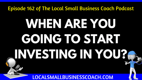 When Are You Going to Start Investing in You?
