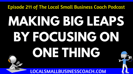Making Leaps by Focusing on One Thing