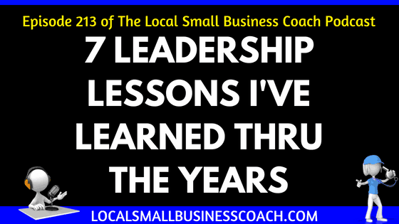 7 Leadership Lessons I've Learned Thru the Years