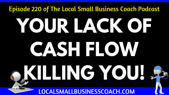 Your Lack of Cash Flow is Killing You