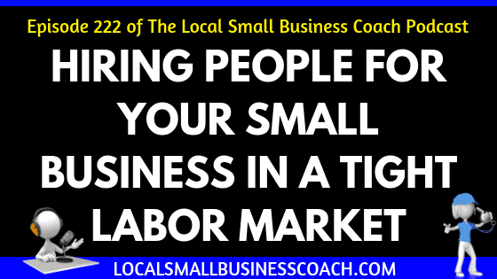 Hiring People for Your Small Business in a Tight Labor Market