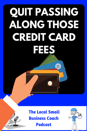 Quit Passing Along Those Credit Card Fees