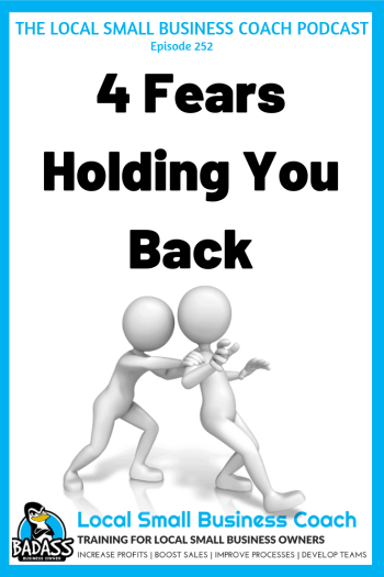 4 Fears Holding You Back