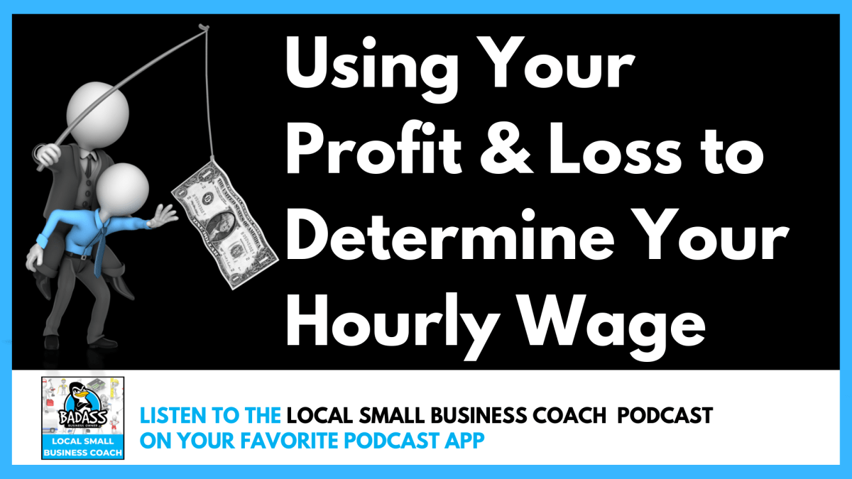 Using Your Profit & Loss to Determine Your Hourly Wage