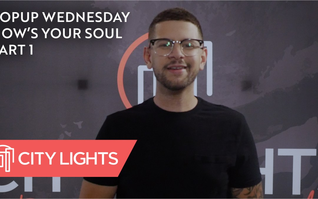 Cover image of the How's Your Soul, Pt. 1 message from City Lights Church